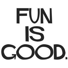 fun fun fun i want fun!