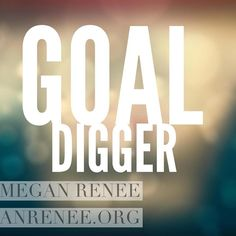 Are you a #goaldigger