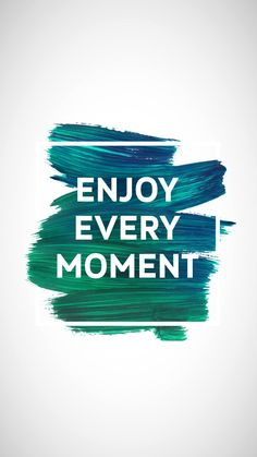 Enjoy every moment ★ iPhone wallpaper