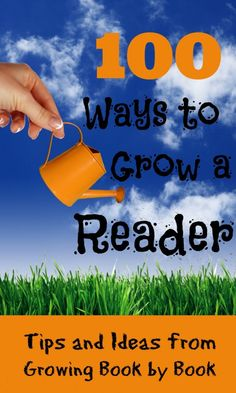Get 100 tips and ideas for growing readers.  Tips to get them to read, how to spend time to reading as a family, and keeping them reading.