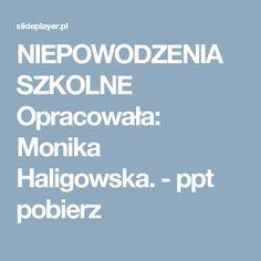 NIEPOWODZENIA SZKOLNE Opracowała: Monika Haligowska. -  ppt pobierz
