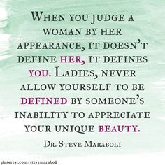 Ladies, never allow yourself to be defined by someone's inability to appreciate your unique beauty. Description from pinterest.com. I searched for this on bing.com/images