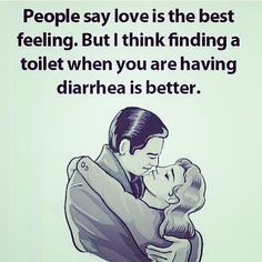 Finding a toilet when you are having diarrhea love funny quotes quote couple lol funny quotes humor instagram instagram quotes