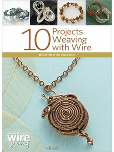 10 Wire Weaving Projects (eBook) - Interweave