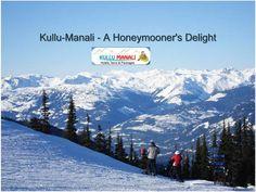 Kullu manali - a honeymooner's delight by Paramita Chowdhury via slideshare