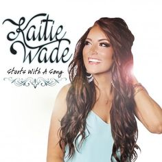 Kaitie Wade - Starts With A Song (2017)