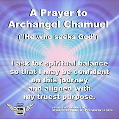 """For those of us who feel out of balance…  CLICK the PIN for a less-than 4 min. audio of Angelic Channel Karen Lovero discussing """"Who is Archangel Chamuel?  What's a powerful way to pray?""""  PLUS she reads """"A Prayer for Balance"""""""