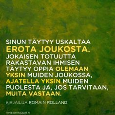 Uskalla erota joukosta Life Lyrics, Entp, Funny Texts, Mindfulness, Wisdom, Thoughts, Learning, Words, Finland