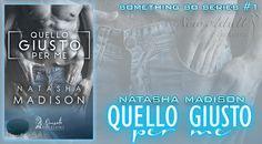 "Recensione: QUELLO GIUSTO PER ME ""Something so series #1"" di NATASHA MADISON http://ift.tt/2hKtemm"