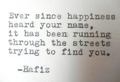 HAFIZ happiness quote                                                                                                                                                     More