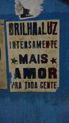 """""""Brilha a luz intensamente, mais amor pra toda gente"""" - Lapa - Rio de Janeiro - RJ"""
