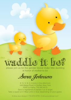 """""""Waddle it be"""" but not for gender reveal...planning on doing this for a gender neutral shower!  (You WADLE Girls...are guaranteed to get this at some point!)"""