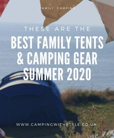 New To Camping? Best Family Tents & Camping Gear For Summer 2020 #camping #family #familcamping #vacation #tents #familytent #vango #outwell #primus #camp