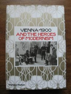 Vienna 1900 and the Heroes of Modernism: Brandstätter, Christian (ed)