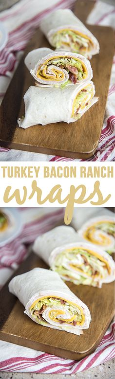 Turkey Bacon Ranch Wraps - These turkey bacon ranch wraps are such an easy and…