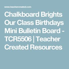 Chalkboard Brights Our Class Birthdays Mini Bulletin Board - TCR5506 | Teacher Created Resources