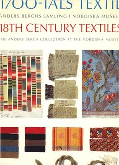 """""""18th Century Textiles: the Anders Berch Collection at the Nordiska Museet."""" On my wishlist. Printed 1990. Ca 1300 SEK on the second hand book market..."""