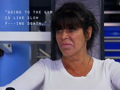 """""""Going to the gym is like slow f---ing death."""" -#BigAng haha! Agreed! Love big ang!!"""