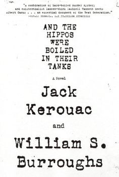"Read ""And the Hippos Were Boiled in Their Tanks"" by William S. Burroughs available from Rakuten Kobo. In the summer of a shocking murder rocked the fledgling Beats. William S. Burroughs and Jack Kerouac, both still u. Jack Kerouac, Kill Your Darlings, Beat Generation, Quick Reads, Fiction Books, Great Books, Amazing Books, Audio Books, Books To Read"