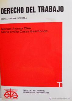 Derecho del trabajo / Manuel Alonso Olea, María Emilia Casas Baamonde. 20ª ed. rev. Madrid : Civitas, 2002. http://absysnetweb.bbtk.ull.es/cgi-bin/abnetopac?TITN=238999