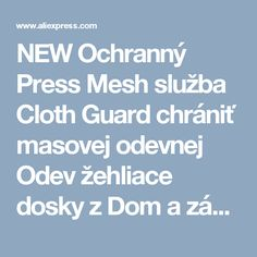 NEW Ochranný Press Mesh služba Cloth Guard chrániť masovej odevnej Odev žehliace dosky z Dom a záhrada o Aliexpress.com |  Alibaba Group