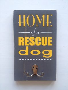 "Dog leash holder- ""Home of a rescue dog"" - hand painted wood leash hook on Etsy, $22.50 CAD"