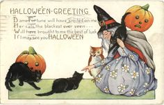 Halloween Greetings  Dame Fortune will have smiled on me,  Her cats the blackest ever seen...   Will have brought to me the best of luck  If I may see you Halloween