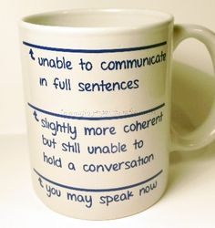 Beautiful Handmade Gifts - Humourous Coffee Mug