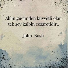 John Nash, Meaningful Words, Cool Words, Cool Designs, Lyrics, Nice, Quotes, Quotations, Verses
