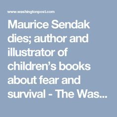 Maurice Sendak dies; author and illustrator of children's books about fear and survival - The Washington Post
