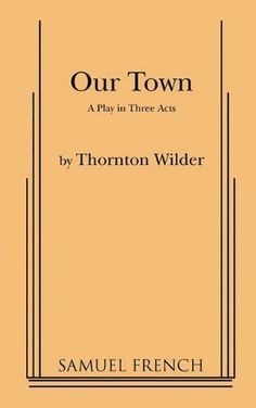 Our Town -Thornton Wilder The first time I read this I fell in love. It has a special place in my heart. The message is so profound. And movie inspired me to move to NH. I Love Books, Books To Read, My Books, Reading Books, Thornton Wilder, Our Town, Crazy Life, Antique Books, Book Lists