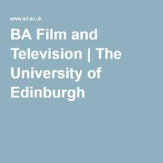BA Film and Television   The University of Edinburgh