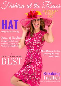 Fashion at the Races 2015 Derby Edition  The Derby Edition highlights race day fashion for the Kentucky Derby and Oaks.