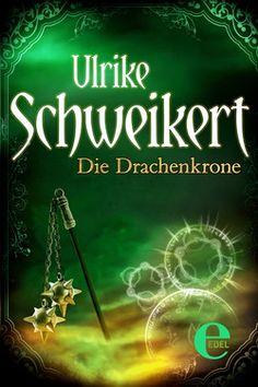 Ulrike Schweikert; Die Drachenkrone