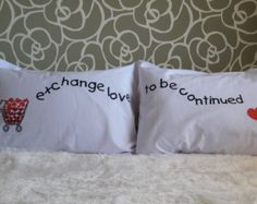 """20B- """" Exchange Love to Be continued """" Bed Pillow Cases / Covers by karmabcn. Explore more products on http://karmabcn.etsy.com"""