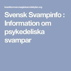 Svensk Svampinfo : Information om psykedeliska svampar