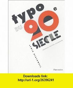 Typo du 20e si�cle (9782080112927) Lewis Blackwell , ISBN-10: 2080112929  , ISBN-13: 978-2080112927 ,  , tutorials , pdf , ebook , torrent , downloads , rapidshare , filesonic , hotfile , megaupload , fileserve