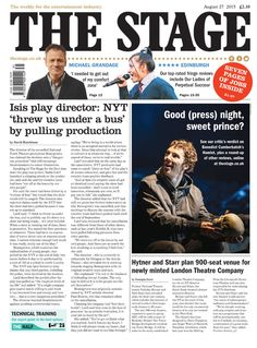 The Stage front page | August 27 2015: Isis play director: NYT 'threw us under a bus' by pulling production.