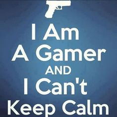 Who keeps calm playing video games? Gamer Quotes, Video Game Logic, Gaming Memes, Computer Memes, Gaming Posters, Funny Games, I Am Game, Skyrim, Yolo