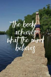 The body achieves what the mind believes. | www.simplebeautifullife.net