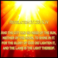 Glory of God Gives Light - Revelation Scripture Quotes, Bible Scriptures, Bible Emergency Numbers, One Year Bible, Revelation Bible, In Christ Alone, Spiritual Wisdom, God Loves Me, The Kingdom Of God