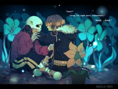 """""""Sans?"""" Frisk asks, one hand raised to touch his face. He cautiously takes it and places it on his cheekbone. """"Yeah, I'm right here, sweetheart.""""  """"Good,"""" they breathe, """"Good.""""  He looks down at their right wrist and finds a new flower right next to the other one.  Noahxica's"""