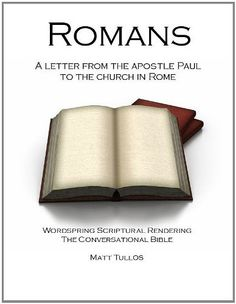 Romans: A New Paraphrase of Paul's letter to the Romans   Storyteller and Poet