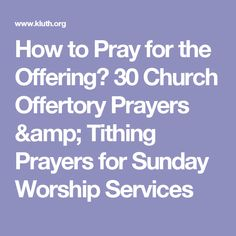 How to Pray for the Offering? 30 Church Offertory Prayers & Tithing Prayers for Sunday Worship Services Offertory Prayer, Prayer For Church, Prayer Room, Prayer Board, Sermon Notes, Bible Notes, Scripture Verses, Bible Verses Quotes, Biblical Stewardship