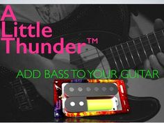 A Little Thunder Pickups | Add Bass to your Guitar with A Little Thunder pickup
