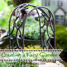How to Create a Fairy Garden by The Everyday Home.