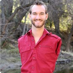 Nick Vujicic...Everything is possible.