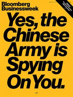 "Bloomberg Businessweek (US) #cover / ""Yes, the Chinese army is spying on you"" / Type by Christian Schwartz"