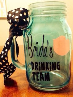 Bride's drinking team mason jar glass  by TheHomeMadeHoliday, bachelorette party cups, personalized bachelorette party cups, brides drinking team, wedding
