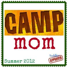 Toddler Approved!: Camp Mom 2012. Simple, fun and inexpensive ideas based on a theme each week!